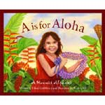 A is for Aloha by Uilani Goldsberry, illustrated by Tammy Yee