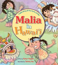 Malia In Hawaii, illustrated by Tammy Yee, written by Karyn Hopper