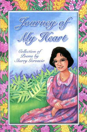 Journey Of My Heart, a collection of poems by Sherry Gervacio, illustrated by Tammy Yee